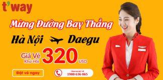 T'way giảm giá mạnh chào mừng đường bay thẳng Hà Nội – Daegu