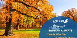 """Khuyến mãi lớn từ Bamboo Airways """"Combo mùa thu - Vi vu khắp chốn"""""""