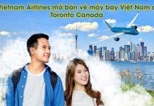 Vietnam Airlines khai thác chuyến bay Việt Nam đi Toronto Canada