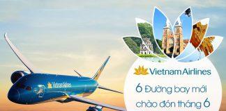 Vietnam Airlines khai thác 6 đường bay mới khuyến mãi chỉ 99.000 VND