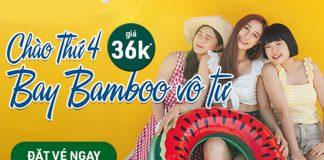 Săn khuyến mãi chỉ 36.000 VND bay vô tư cùng Bamboo Airways