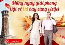 Vietjet Air khuyến mãi vé máy bay 0 đồng mừng giải phóng thủ đô