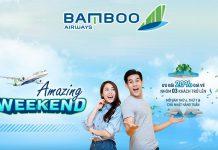 Khuyến mãi giảm 20% giá vé cuối tuần tuyệt vời cùng Bamboo Airways