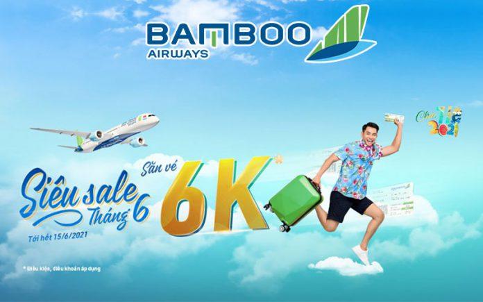 Đồng giá 6k siêu sale tháng 6 khuyến mãi từ Bamboo Airways